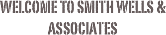 Welcome to smith wells & Associates